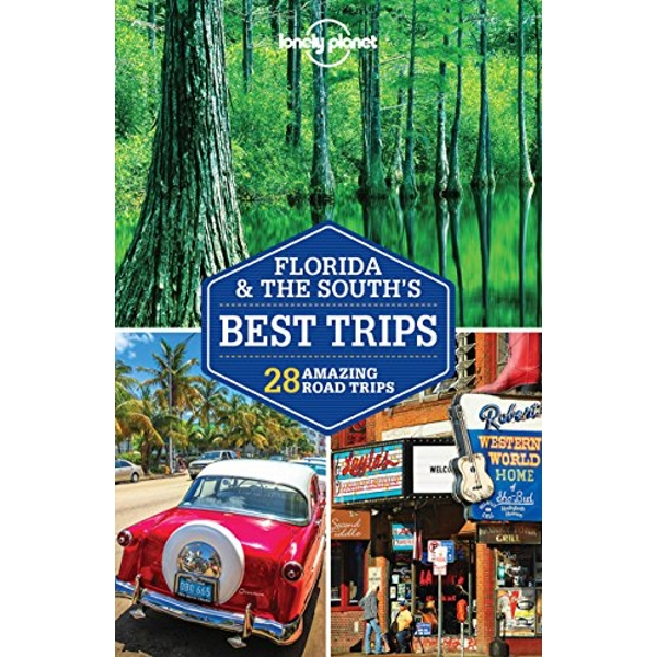 Lonely Planet Florida & the South's Best Trips  Paperback / softback 2018