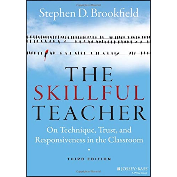 The Skillful Teacher On Technique, Trust, and Responsiveness in the Classroom Hardback 2015