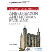 My Revision Notes: Edexcel GCSE  (9-1) History: Anglo-Saxon and Norman England, c1060-88 by John Wright (Paperback, 2017)