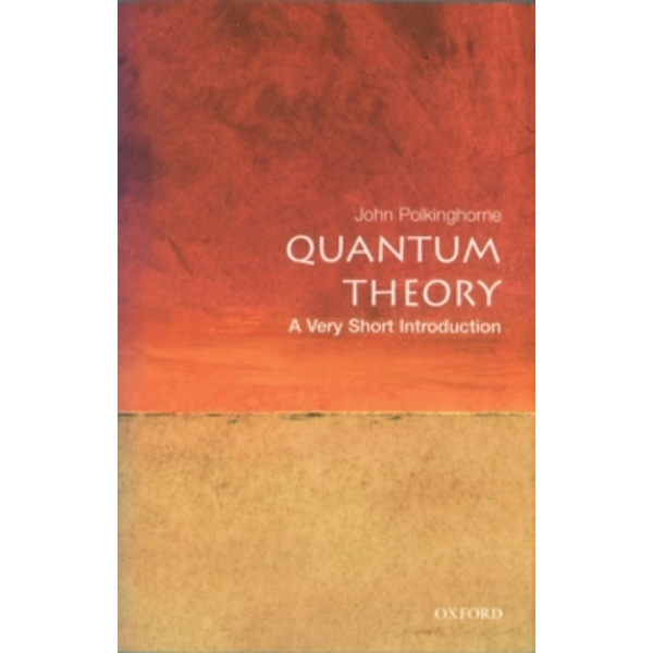 Quantum Theory: A Very Short Introduction by John Polkinghorne (Paperback, 2002)