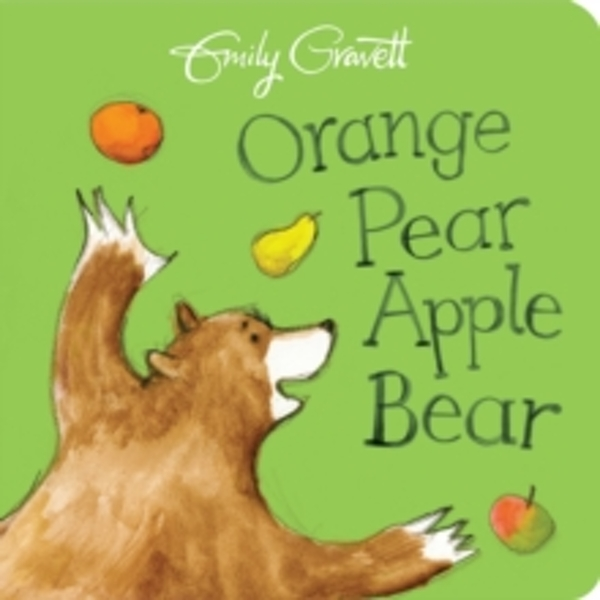 Orange Pear Apple Bear (Board book, 2017)