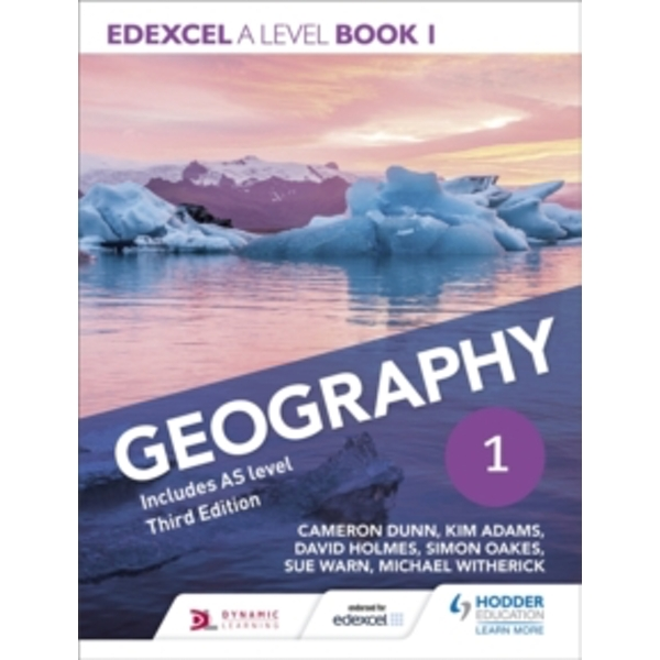 Edexcel A level Geography Book 1 Third Edition by David Holmes, Sue Warn, Kim Adams, Michael Witherick, Simon Oakes, Cameron Dunn (Paperback, 2016)