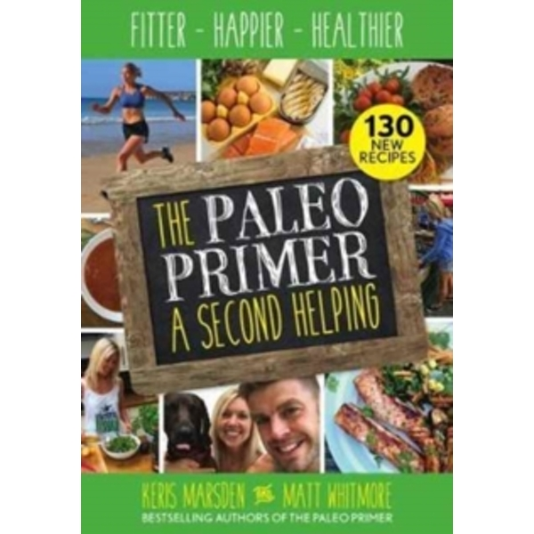 Paleo Primer (A Second Helping) by Matt Whitmore, Keris Marsden (Paperback, 2017)