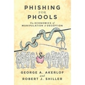 Phishing for Phools: The Economics of Manipulation and Deception by George A. Akerlof, Robert J. Shiller (Paperback, 2016)