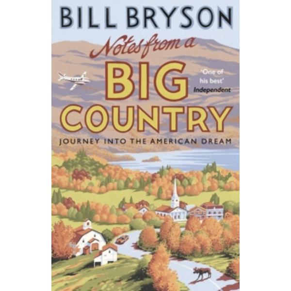Notes From A Big Country : Journey into the American Dream