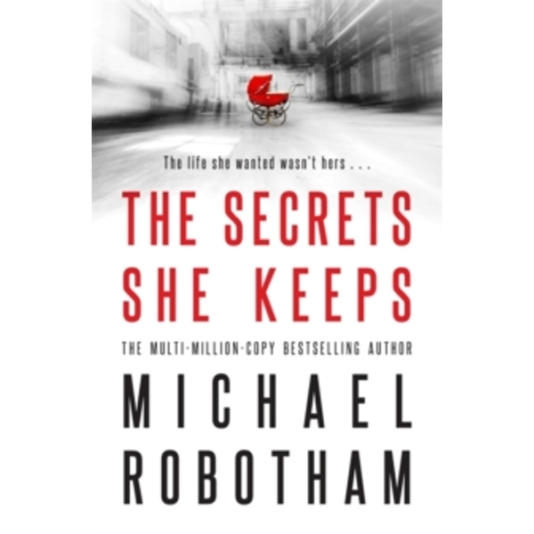 The Secrets She Keeps : The life she wanted wasn't hers . . .