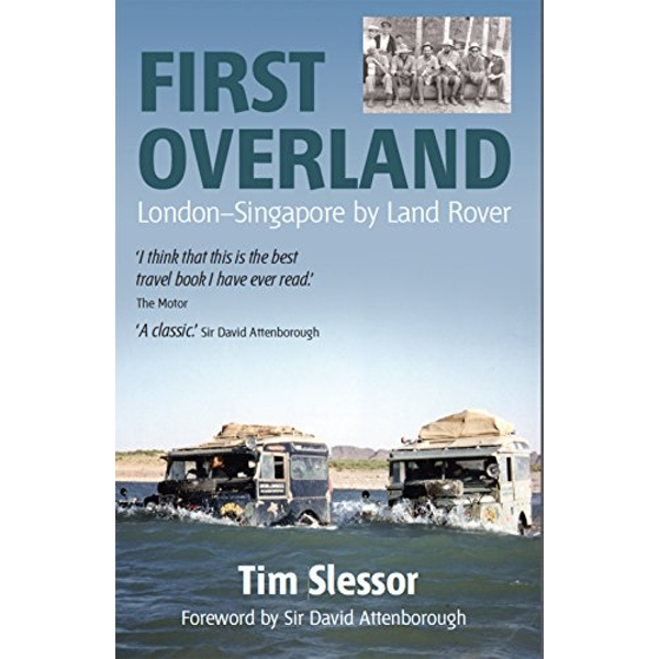 First Overland: London-Singapore by Land Rover by Tim Slessor (Paperback, 2015)