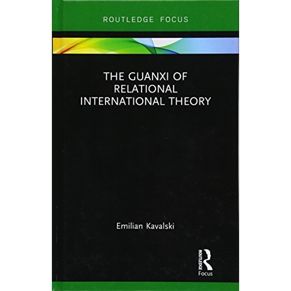 The Guanxi of Relational International Theory  Hardback 2017