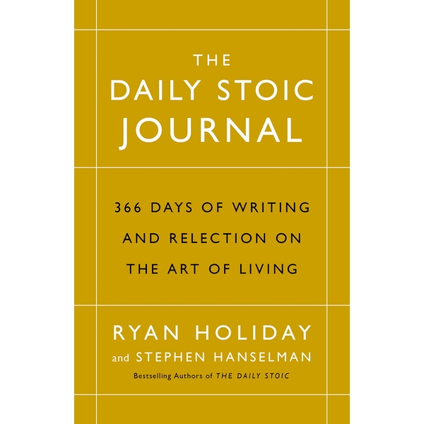 The Daily Stoic Journal: 366 Days of Writing and Reflection on the Art of Living Hardcover - 2 Nov. 2017