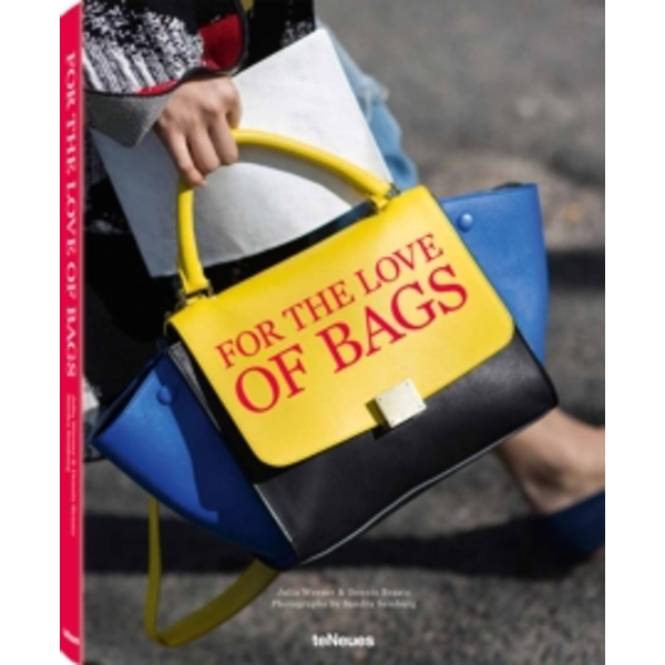For the Love of Bags by teNeues Publishing UK Ltd (Hardback, 2015)