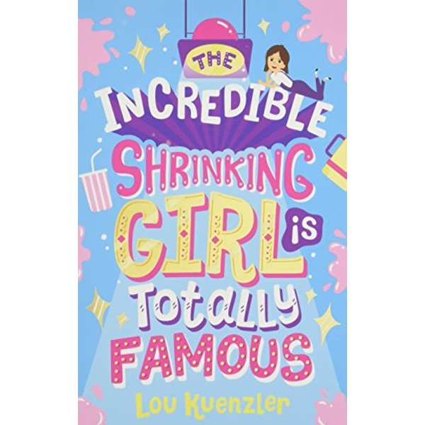 The Incredible Shrinking Girl is Totally Famous  Paperback / softback 2018