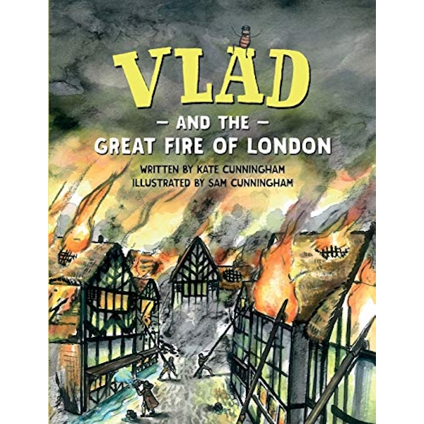 Vlad and the Great Fire of London by Kate Cunningham (Paperback, 2016)