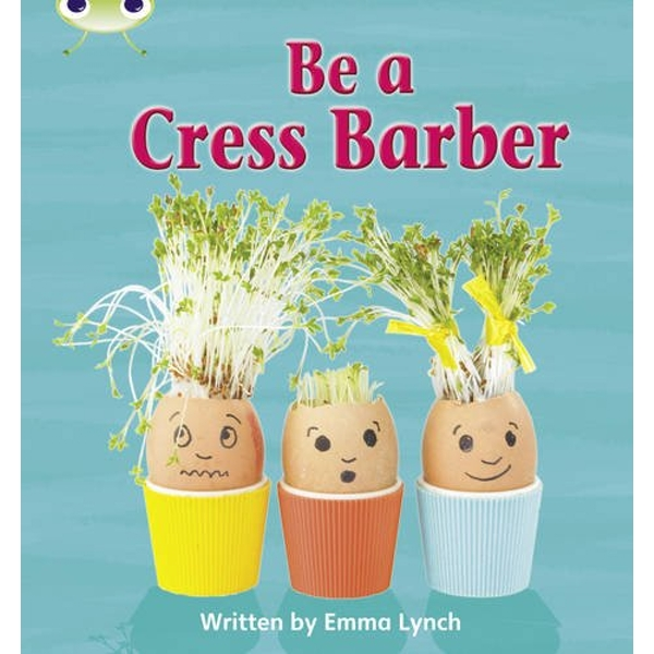 Phonics Bug Non-fiction Set 12 Be a Cress Barber by Emma Lynch (Paperback, 2010)