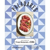 Paladares : Recipes Inspired by the Private Restaurants of Cuba
