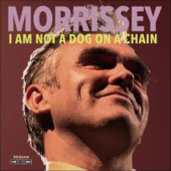 Morrissey – I Am Not A Dog On A Chain Vinyl