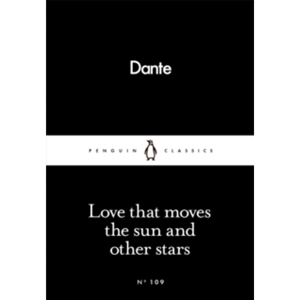 Love That Moves the Sun and Other Stars by Dante Alighieri (Paperback, 2016)