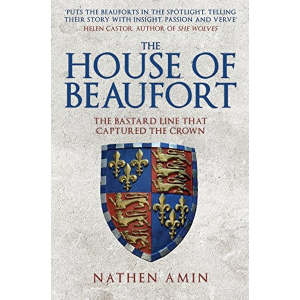 The House of Beaufort The Bastard Line that Captured the Crown Paperback / softback 2018