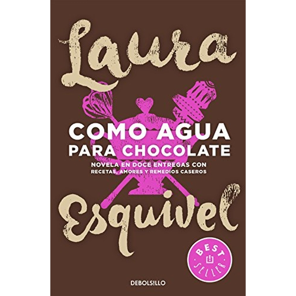 Como agua para chocolate by Laura Esquivel (Paperback, 2016)