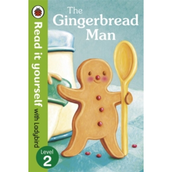 The Gingerbread Man - Read It Yourself with Ladybird : Level 2