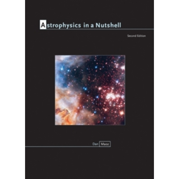 Astrophysics in a Nutshell : Second Edition