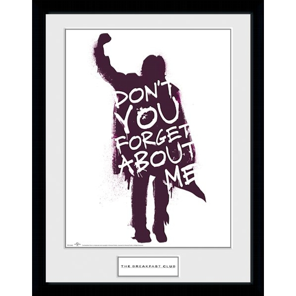 The Breakfast Club Don't You Forget About Me Collector Print