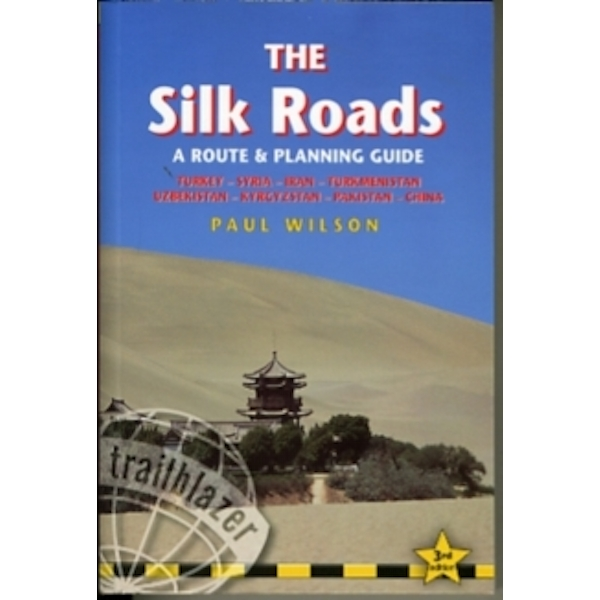 Silk Roads : A Route and Planning Guide