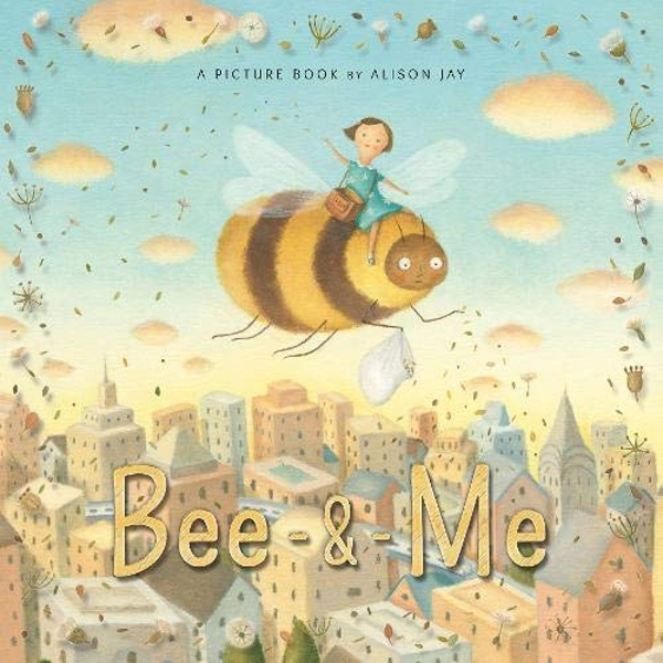 Bee & Me by Alison Jay (Paperback, 2017)