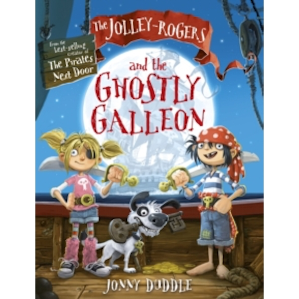 The Jolley-Rogers and the Ghostly Galleon by Jonny Duddle (Paperback, 2014)