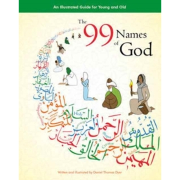 The 99 Names of God : An Illustrated Guide for Young and Old Paperback