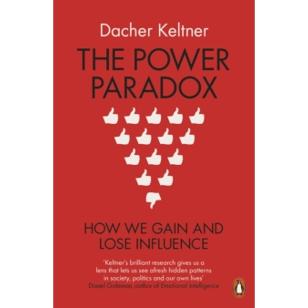 The Power Paradox : How We Gain and Lose Influence