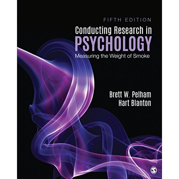 Conducting Research in Psychology Measuring the Weight of Smoke Paperback / softback 2018