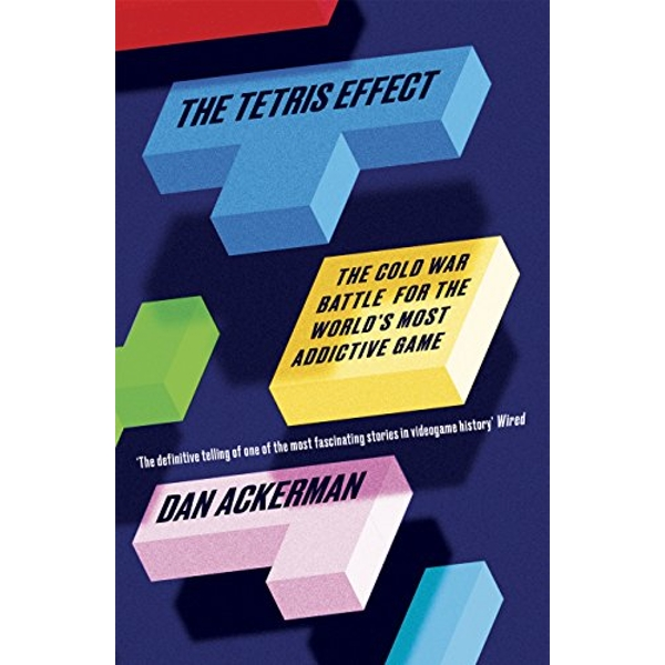 The Tetris Effect: The Cold War Battle for the World's Most Addictive Game by Dan Ackerman (Paperback, 2017)
