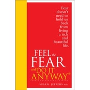 Feel The Fear And Do It Anyway by Susan Jeffers (Hardback, 2012)