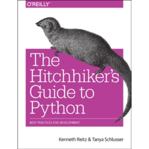 The Hitchhiker's Guide to Python by Kenneth Reitz, Tanya Schlusser (Paperback, 2016)