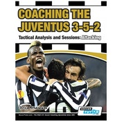 SoccerTutor Coaching the Juventus 3-5-2 Tactical Attacking Book