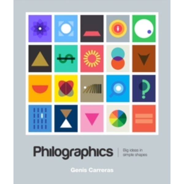 Philographics : Big Ideas in Simple Shapes