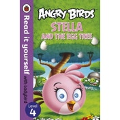 Angry Birds: Stella and the Egg Tree - Read it yourself with Ladybird : Level 4