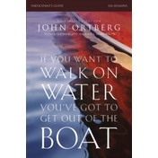 If You Want to Walk on Water, You've Got to Get Out of the Boat Participant's Guide by John Ortberg (Paperback, 2014)