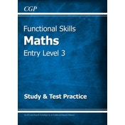 Functional Skills Maths Entry Level 3 - Study & Test Practice by CGP Books (Paperback, 2016)