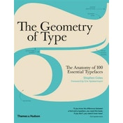 Geometry of Type: The Anatomy of 100 Essential Typefaces by Stephen Coles (Paperback, 2016)