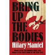 Bring Up The Bodies by Hilary Mantel (Paperback, 2013)