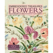 Embroidered Treasures: Flowers : Exquisite Needlework of the Embroiderers' Guild Collection