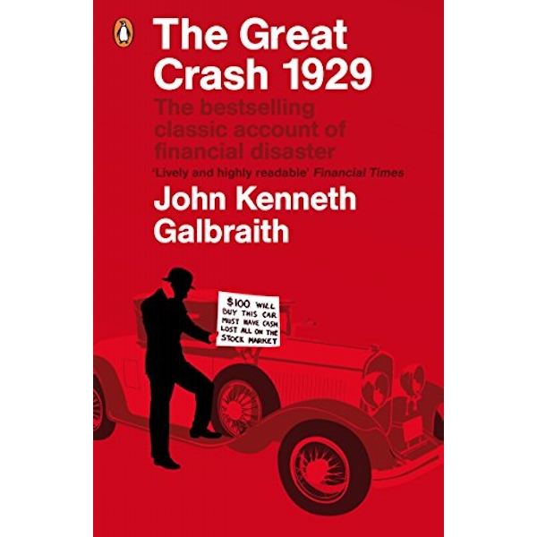 The Great Crash 1929 by John Kenneth Galbraith (Paperback, 2009)