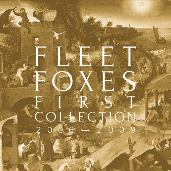 Fleet Foxes - First Collection 2006 - 2009 Limited Edition Vinyl
