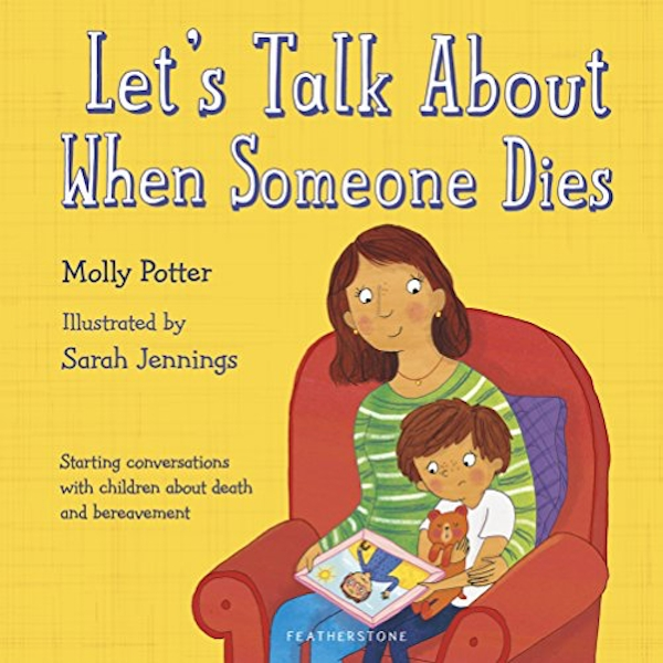 Let's Talk About When Someone Dies  Hardback 2018
