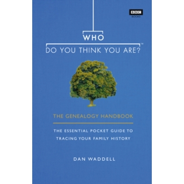 Who Do You Think You Are? : The Genealogy Handbook