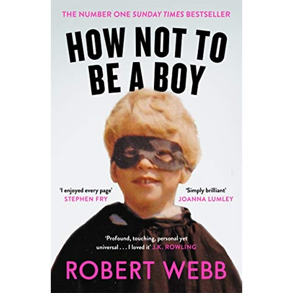 How Not To Be a Boy  Paperback / softback 2018