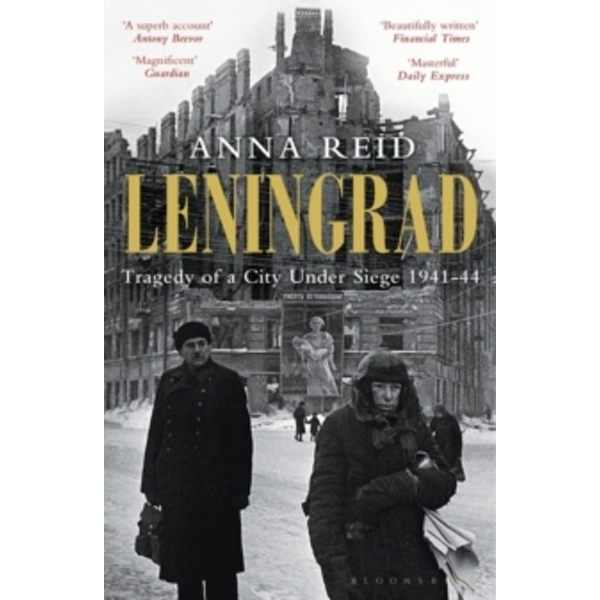 Leningrad: Tragedy of a City Under Siege, 1941-44 by Anna Reid (Paperback, 2012)