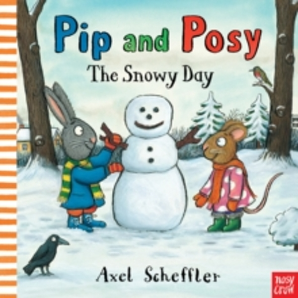 Pip and Posy: The Snowy Day by Nosy Crow (Paperback, 2014)