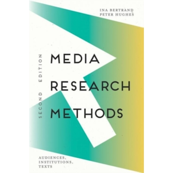 Media Research Methods : Audiences, Institutions, Texts